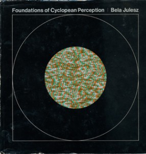 Bela Julesz - Foundations of Cyclopean Perception